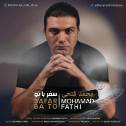 آهنگ محمد فتحی سفر با تو