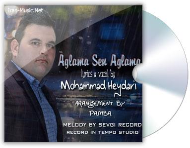 آهنگ محمد حیدری آغلاما سن آغلاما