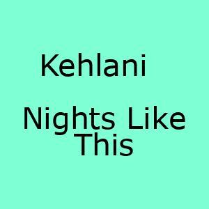 آهنگ جدید Nights Like This Kehlani