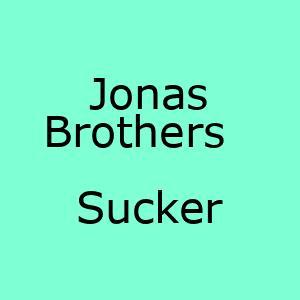 آهنگ جدید Sucker Jonas Brothers