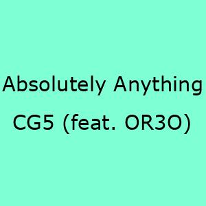 آهنگ جدید Absolutely Anything CG5