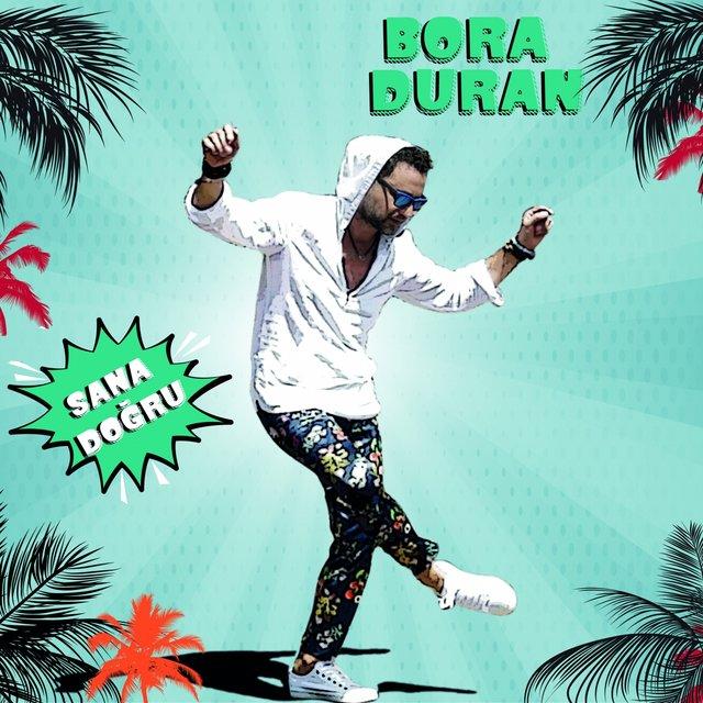 آهنگ Sana Dogru Bora Duran