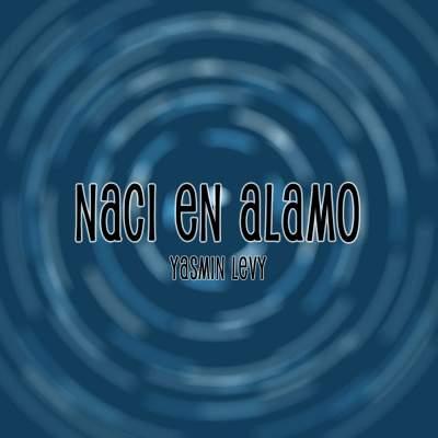 اهنگ naci en alamo یاسمین لوی